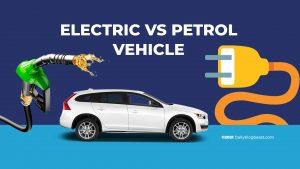 Electric Vs Petrol Vehicle
